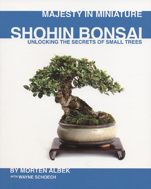 Shohin Bonsai. Majesty in Miniature v. Morten Albek