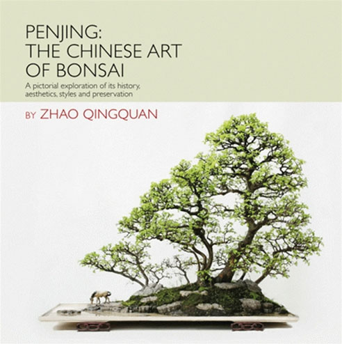 """Penjing: The Chinese Art of Bonsai"" von Zhao Qingquan"