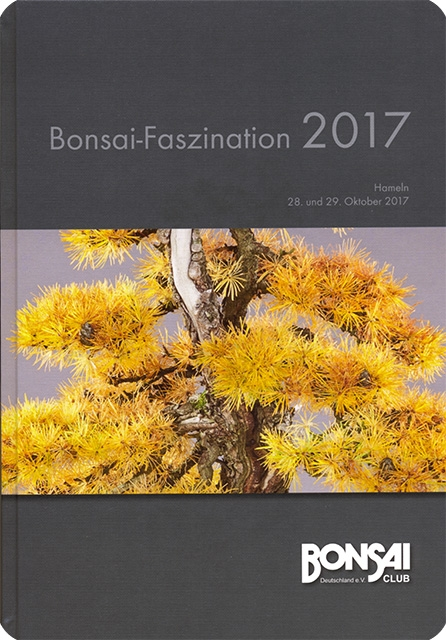 Bonsai Faszinationen 2017 vom Bonsai-Club Deutschland